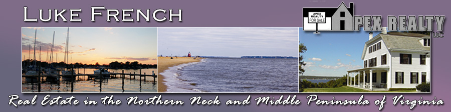 Northern Neck VA Real Estate and Middle Peninsula VA Real Estate - Luke French